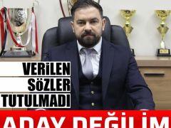 """ERKAN ÖZCAN """"ADAY DEĞİLİM"""""""